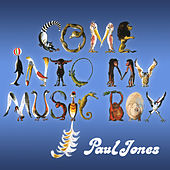 Come into My Music Box by Paul Jones