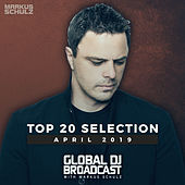 Global DJ Broadcast - Top 20 April 2019 by Various Artists