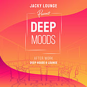 Deep Moods - After Work Deep House & Lounge von Jacky Lounge
