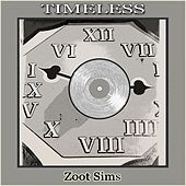 Timeless by Zoot Sims