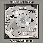 Timeless by Ornette Coleman