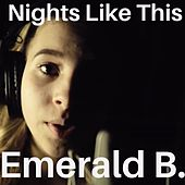 Nights Like This by Emerald B.