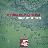 Manhã De Carnaval by Quincy Jones