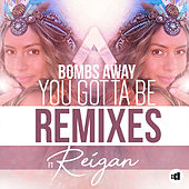 You Gotta Be (Remixes) by Bombs Away