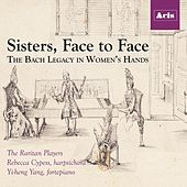 Sisters, Face to Face: The Bach Legacy in Women's Hands by Rebecca Cypess The Raritan Players
