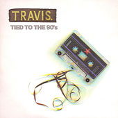 Tied To The 90's by Travis