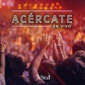 Acércate (En Vivo) de Jésed