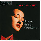 For You, For Me, Forevermore by Morgana King
