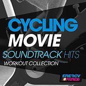 Cycling Movie Soundtrack Hits Workout Collection by Various Artists