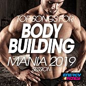 Top Songs For Body Building Mania 2019 Session by Various Artists