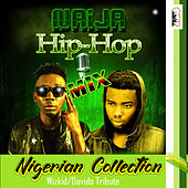 Naija Hip-Hop Mix (Nigerian Collection) by Various Artists