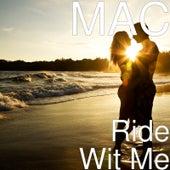 Ride Wit Me von Mac
