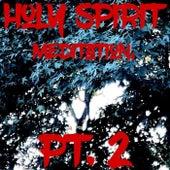 Holy Spirit Meditation, Pt. 2 by Richard Thomas