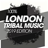 100% London Tribal Music 2019 Edition by Various Artists