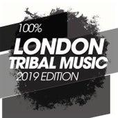 100% London Tribal Music 2019 Edition de Various Artists
