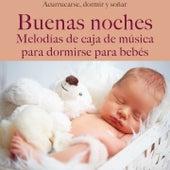 Buenas noches: Melodías de caja de música para dormirse para bebés (Acurrucarse, dormir y soñar) von Lullaby Sound Orchestra
