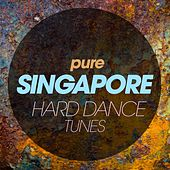 Pure Singapore Hard Dance Tunes de Various Artists
