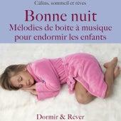 Bonne nuit: Mélodies de boîte à musique pour endormir les enfants (Câlins, sommeil et rêves) de Various Artists