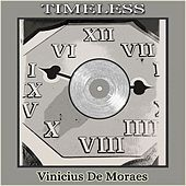 Timeless by Vinicius De Moraes