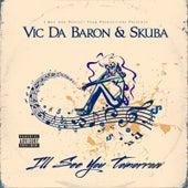 I'll See You Tomorrow by Vic Da Baron
