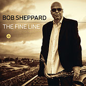 The Fine Line by Bob Sheppard