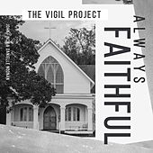 Always Faithful de The Vigil Project
