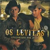 Apaixonados por Jesus by Os Levitas