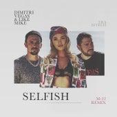 Selfish (M-22 Remix) by Dimitri Vegas & Like Mike