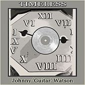 Timeless by Johnny 'Guitar' Watson