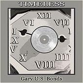 Timeless by Gary U.S. Bonds