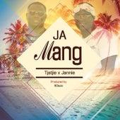 Ja Mang by Tjatjie