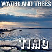 Water and Trees de Timo