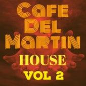 House, Vol. 2 von Cafe Del Martin