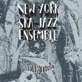Break Thru de New York Ska-Jazz Ensemble