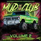 Mud Digger Presents: Mud in the Club, Vol. 2 von Various Artists
