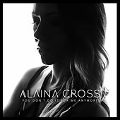 You Don't Do It for Me Anymore (Cover) di Alaina Cross