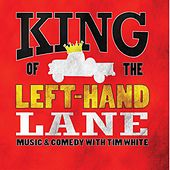King of the Left - Hand Lane by Tim White