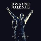 Bon Ton by Dwayne Dopsie