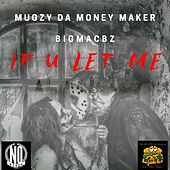 If U Let Me von Mugzy Da Money Maker