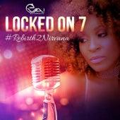 Locked on 7: Rebirth2nirvana by Eva! Bittersuite