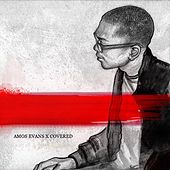 Covered by Amos Evans