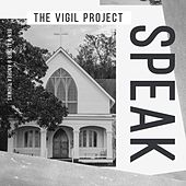 Speak de The Vigil Project