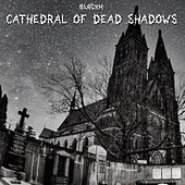 Cathedral of Dead Shadows von Black M