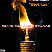 Switch by 2face Tha Ambassador
