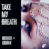 Take My Breath by Reverie
