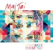 Bring Back The Music (Macca D's Portare La Casa Vocal Remix) van Mai Tai