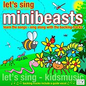 Let's Sing Minibeasts by Kidzone