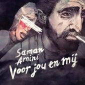 Voor Jou by Saman Amini