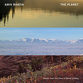 The Planet (Music from the Films of David Lickley) de Amin Bhatia