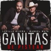 Ganitas de Pistear by Lupillo Rivera